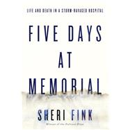 Five Days at Memorial by Fink, Sheri, 9781594137648
