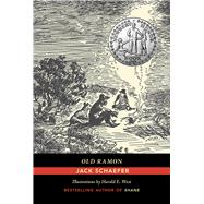 Old Ramon by Schaefer, Jack; West, Harold E., 9780826357649