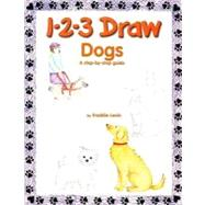 1-2-3 Draw Dogs: A Step-by-step Guide by Levin, Freddie, 9780939217649