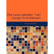 The Long Labrador Trail by Wallace, Dillon, 9781426437649