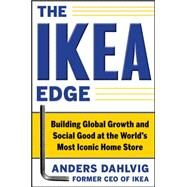 The IKEA Edge: Building Global Growth and Social Good at the World's Most Iconic Home Store by Dahlvig, Anders, 9780071777650