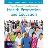 Principles and Foundations of Health Promotion and Education by Cottrell, Randall R.; Girvan, James T.; McKenzie, James F.; Seabert, Denise, 9780134517650
