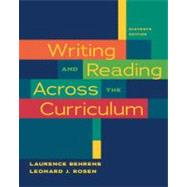 Writing and Reading Across the Curriculum by Behrens, Laurence; Rosen, Leonard J., 9780205727650