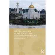 Brunei û History, Islam, Society and Contemporary Issues by Ooi; Keat Gin, 9781138787650