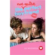 The Not Quite Perfect Boyfriend by Unknown, 9781742377650