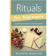 Rituals for Beginners by Webster, Richard, 9780738747651