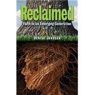 Reclaimed: Faith in an Emerging Generation by Janssen, Denise; Crain, Margaret Ann, 9780817017651