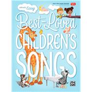 Alfred's Easy Best-loved Children's Songs by Alfred Music, 9781470637651