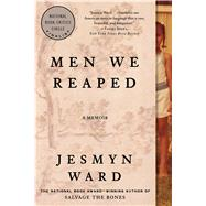 Men We Reaped A Memoir by Ward, Jesmyn, 9781608197651