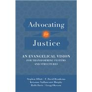 Advocating for Justice by Offutt, Stephen; Bronkema, F. David; Murphy, Krisanne Vaillancourt; Davis, Robb; Okesson, Gregg, 9780801097652