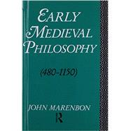 Early Medieval Philosophy 480-1150: An Introduction by Marenbon,John, 9781138837652