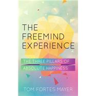 The Freemind Experience by Fortes, Tom Mayer, 9781780287652