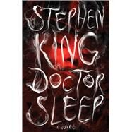 Doctor Sleep A Novel by King, Stephen, 9781476727653