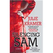 Silencing Sam by Kramer, Julie, 9781501157653