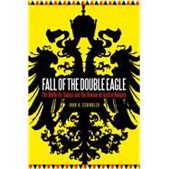 Fall of the Double Eagle by Schindler, John R., 9781612347653
