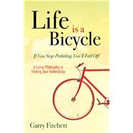 Life Is a Bicycle by Fitchett, Garry, 9781630477653