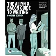 The Allyn & Bacon Guide to Writing, Concise Edition by Ramage, John D.; Bean, John C.; Johnson, June, 9780134407654