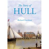 The Story of Hull by Gurnham, Richard, 9780750967655