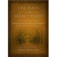100 Days in the Secret Place by Edwards, Gene, 9780768407655