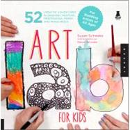 Art Lab for Kids by Schwake, Susan; Schwake, Rainer, 9781592537655