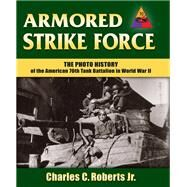 Armored Strike Force by Roberts, Charles C., Jr., 9780811717656