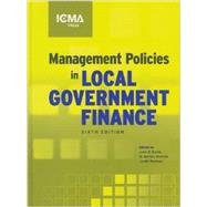 Management Policies in Local Government Finance by Bartle, John R., Ph.D.; Hildreth, W. Bartley, Ph.D.; Marlowe, Justin, 9780873267656