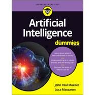 Artificial Intelligence for Dummies by Mueller, John Paul; Massaron, Luca, 9781119467656