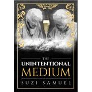 The Unintentional Medium by Samuel, Suzi, 9781613397657