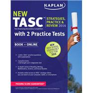 Kaplan New TASC® Strategies, Practice, and Review 2014 with 2 Practice Tests Book + Online by Kaplan, 9781618657657