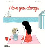 I Love You Always by Desbordes, Astrid; Martin, Pauline; Hobeika, Noelia, 9783899557657
