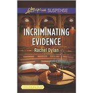 Incriminating Evidence by Dylan, Rachel, 9780373677658