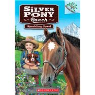 Sparkling Jewel: A Branches Book (Silver Pony Ranch #1) by Green, D.L.; Wallis, Emily, 9780545797658