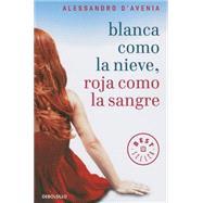 Blanca como la nieve, roja como la sangre by D'avenia, Alessandro, 9788499087658