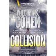 Collision A Novel by Cohen, William S., 9780765327659