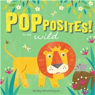 Popposites: In the Wild by Daly, Bob, 9781626867659