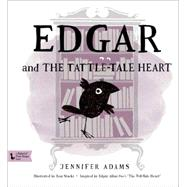 Edgar and the Tattle-tale Heart by Adams, Jennifer; Stucki, Ron, 9781423637660