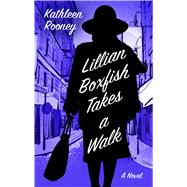 Lillian Boxfish Takes a Walk by Rooney, Kathleen, 9781432847661