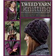 Tweed Yarn Knitting Over 50 Sumptuous Woolen Projects by Magazine, Landlust, 9781570767661