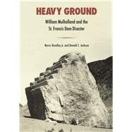 Heavy Ground by Hundley, Norris, Jr.; Jackson, Donald C., 9780520287662