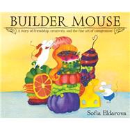 Builder Mouse by Eldarova, Sofia, 9780544357662