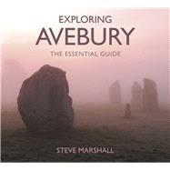 Exploring Avebury by Marshall, Steve, 9780750967662