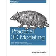Practical 3d Modeling by Breckenridge, Craig, 9781491937662