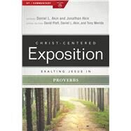 Exalting Jesus in Proverbs by Akin, Jonathan; Platt, David; Akin, Dr. Daniel L.; Merida, Tony, 9780805497663
