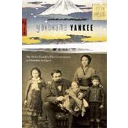Yokohama Yankee: My Family's Five Generations As Outsiders in Japan by Helm, Leslie, 9780984457663