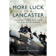 More Luck of a Lancaster by Thorburn, Gordon, 9781473897663