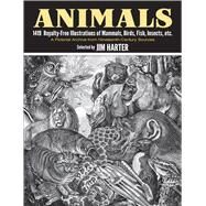Animals 1,419 Copyright-Free Illustrations of Mammals, Birds, Fish, Insects, etc by Harter, Jim, 9780486237664
