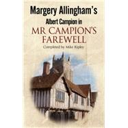 Mr Campion's Farewell by Ripley, Mike, 9780727897664