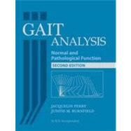 Gait Analysis Normal and Pathological Function by Perry, Jacquelin; Burnfield, Judith, 9781556427664