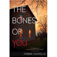 The Bones of You by Howells, Debbie, 9781617737664