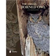 The Great Horned Owl: An In-depth Study by Rashid, Scott, 9780764347665